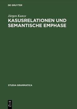 Kasusrelationen und semantische Emphase von Kunze,  Jürgen
