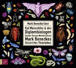 Kat Menschiks und des Diplom-Biologen Doctor Rerum Medicinalium Mark Beneckes Illustrirtes Thierleben von Benecke,  Mark, Menschik,  Kat