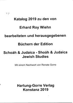 Katalog 2019 zu den von Erhard Roy Wiehn bearbeiteten und herausgegebenen Büchern der Edition Schoáh & Judaica – Shoáh & Judaica. Jewish Studies von Wiehn,  Erhard Roy