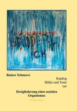 Katalog Bilder und Texte zur Dreigliederung eines sozialen Organismus von Schnurre,  Rainer