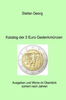Katalog der 2 Euro Gedenkmünzen von Georg,  Stefan
