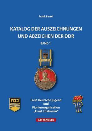 Katalog der Auszeichnungen und Abzeichen der DDR, Band 1 von Bartel,  Frank
