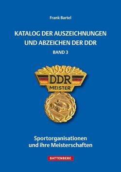 Katalog der Auszeichnungen und Abzeichen der DDR, Band 3 von Bartel,  Frank