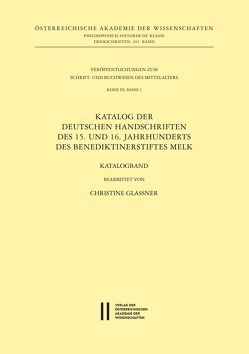 Katalog der deutschen Handschriften des 15. und 16. Jahrhunderts des Benediktinerstiftes Melk von Glassner,  Christine