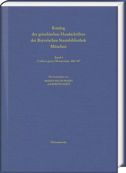 Katalog der griechischen Handschriften der Bayerischen Staatsbibliothek München von Hajdú,  Kerstin, Molin Pradel,  Marina
