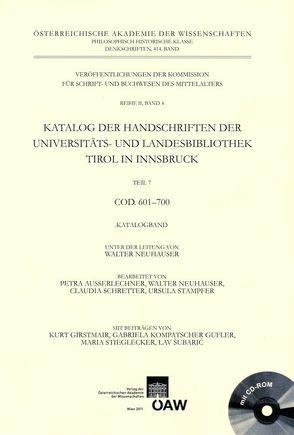 Katalog der Handschriften der Universitäts- und Landesbibliothek Tirol, Teil 7: Cod. 601-700 von Ausserlechner,  Petra, Neuhauser,  Walter, Schretter,  Claudia, Stampfer,  Ursula