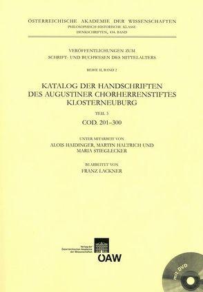 Katalog der Handschriften des Augustiner Chorherrenstiftes Klosterneuburg Teil 3: COD. 201-300 von Haidinger,  Alois, Haltrich,  Martin, Kresten,  Otto, Lackner,  Franz, Stieglecker,  Maria