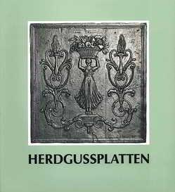 Katalog der Herdgussplatten des Rheinischen Landesmuseums Trier von Seewaldt,  Peter