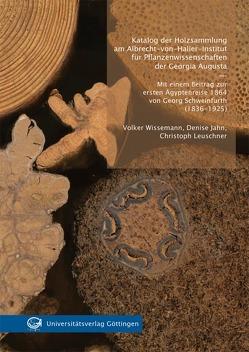 Katalog der Holzsammlung am Albrecht-von-Haller-Institut für Pflanzenwissenschaften der Georgia Augusta von Jahn,  Denise, Leuschner,  Christoph, Wissemann,  Volker