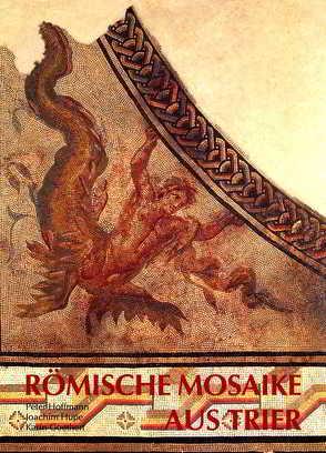 Katalog der römischen Mosaike aus Trier und dem Umland von Dahm,  Lambert, Goethert,  Karin, Hoffmann,  Peter, Hupe,  Joachim