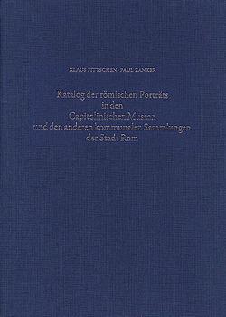 Katalog der Römischen Porträts in den Capitolinischen Museen und den anderen Kommunalen Sammlungen der Stadt Rom. Band IV von Fittschen,  Klaus, Zanker,  Paul