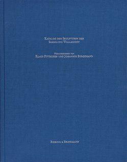 Katalog der Skulpturen der Sammlung Wallmoden von Bergemann,  Johannes, Fittschen,  Klaus