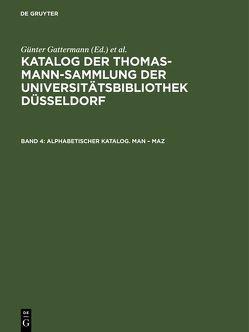 Katalog der Thomas-Mann-Sammlung der Universitätsbibliothek Düsseldorf / Alphabetischer Katalog. Man – Maz von Gattermann,  Günter, Niggemann,  Elisabeth