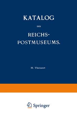 Katalog des Reichs-Postmuseums von Theinert,  H.