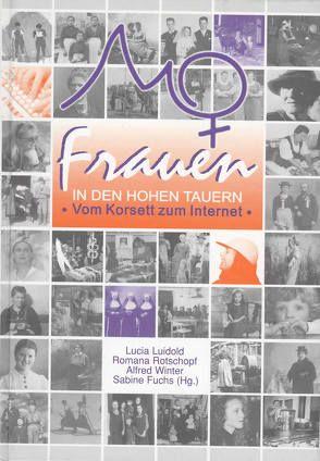 """Katalog """"Frauen in den Hohen Tauern"""" von Fuchs,  Sabine, Glittenberg, Luidold,  Lucia, Rotschopf,  Romana, Schlorhofer, Steiner, Winter,  Alfred"""