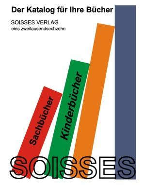 Katalog für Ihre Bücher – Soisses von Soisses,  Cornelia von, Soisses,  Franz von