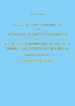 Katalog meiner Universalsammlung v. Medaillen, Plaketten u. Jetons von Hauser,  Peter