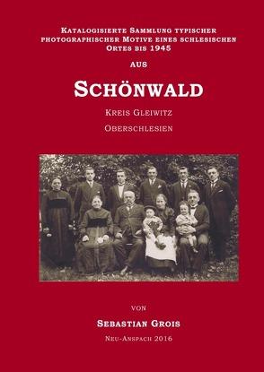 Katalogisierte Sammlung typischer photographischer Motive eines schlesischen Ortes bis 1945; aus Schönwald Kreis Gleiwitz  Oberschlesien von Grois,  Sebastian