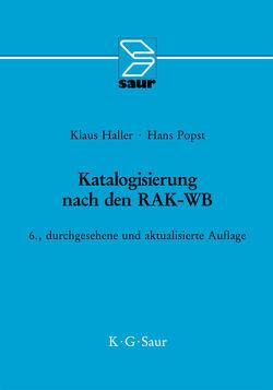 Katalogisierung nach den RAK-WB von Haller,  Klaus, Popst,  Hans