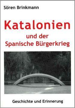 Katalonien und der Spanische Bürgerkrieg von Brinkmann,  Sören