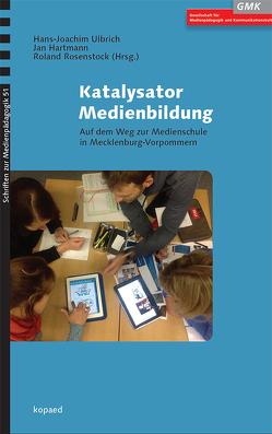 Katalysator Medienbildung von Hartmann,  Jan, Rosenstock,  Roland, Ulbrich,  Hans-Joachim