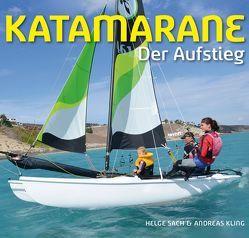 Katamarane Der Aufstieg von Kling,  Andreas, Sach,  Helge