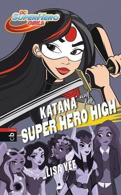 KATANA auf der SUPER HERO HIGH von Schröer,  Silvia, Yee,  Lisa