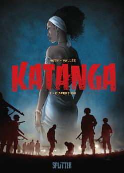 Katanga. Band 3 von Nury,  Fabien, Vallée,  Sylvain