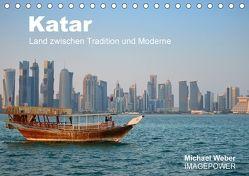 Katar – Land zwischen Tradition und Moderne (Tischkalender 2018 DIN A5 quer) von Weber,  Michael