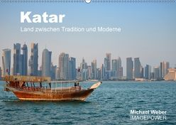 Katar – Land zwischen Tradition und Moderne (Wandkalender 2018 DIN A2 quer) von Weber,  Michael