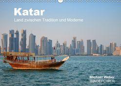 Katar – Land zwischen Tradition und Moderne (Wandkalender 2019 DIN A3 quer) von Weber,  Michael