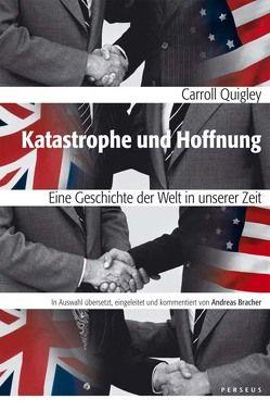 Katastrophe und Hoffnung von Bracher,  Andreas, Quigley,  Carroll