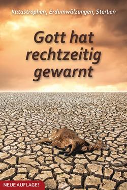Katastrophen, Erdumwälzungen, Sterben von Gabriele-Verlag Das Wort