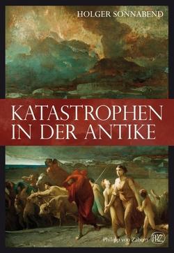 Katastrophen in der Antike von Sonnabend,  Holger