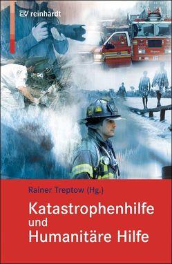 Katastrophenhilfe und Humanitäre Hilfe von Treptow,  Rainer