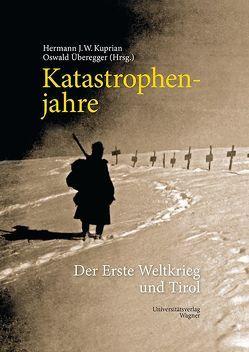 Katastrophenjahre von Kuprian,  Hermann J. W., Überegger,  Oswald