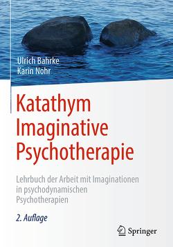 Katathym Imaginative Psychotherapie von Bahrke,  Ulrich, Nohr,  Karin