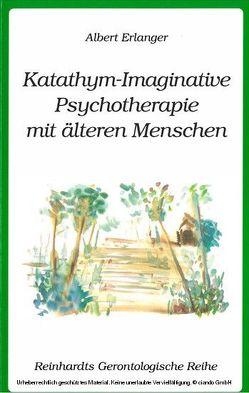 Katathym-Imaginative Psychotherapie mit älteren Menschen von Erlanger,  Albert