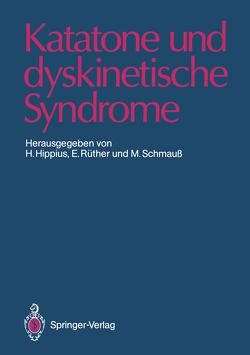 Katatone und dyskinetische Syndrome von Hippius,  Hanns, Rüther,  Eckart, Schmauß,  Max