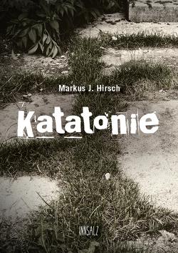 Katatonie von Hirsch,  Markus J.