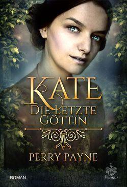Kate – Die letzte Göttin von Payne,  Perry