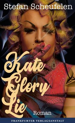 Kate Glory Lie von Stefan,  Scheufelen