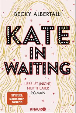 Kate in Waiting von Albertalli,  Becky, Brosch,  Hannah, Koblischke,  Kristina