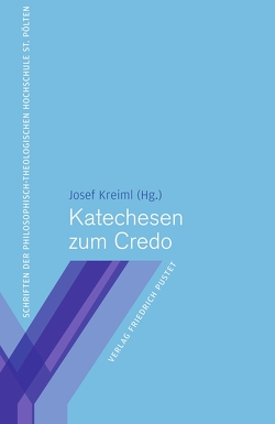 Katechesen zum Credo von Kreiml,  Josef