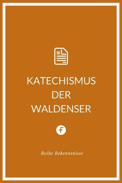 Katechismus der Waldenser von Waldenser