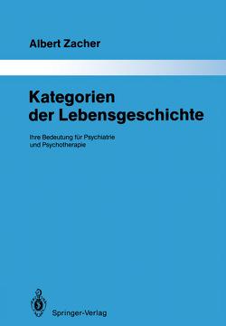 Kategorien der Lebensgeschichte von Wyss,  Dieter, Zacher,  Albert