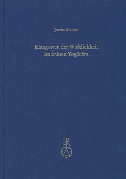 Kategorien der Wirklichkeit im frühen Yogacara von Kramer,  Jowita