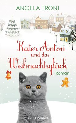 Kater Anton und das Weihnachtsglück von Troni,  Angela