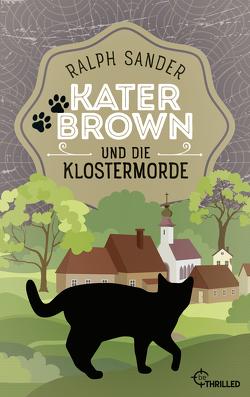 Kater Brown und die Klostermorde von Sander,  Ralph