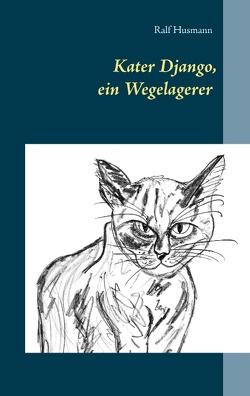 Kater Django, ein Wegelagerer von Husmann,  Ralf